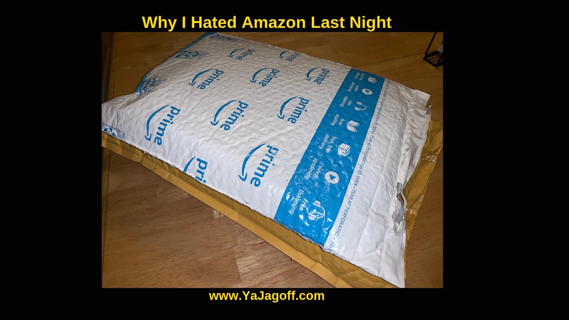 Ya Jagoff!!! | Why I Hated Amazon com Last Night