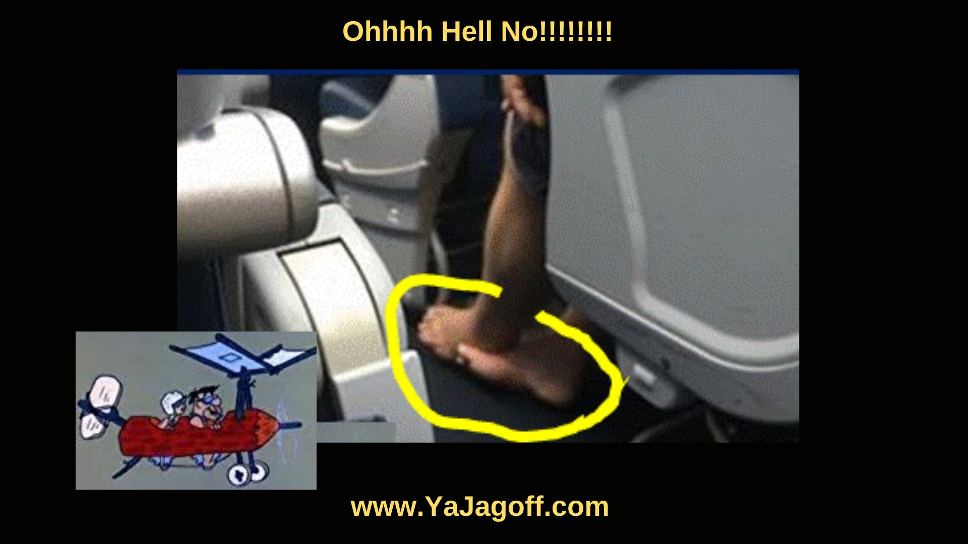 YaJagoff Podcast and Blog, Feet on a plane