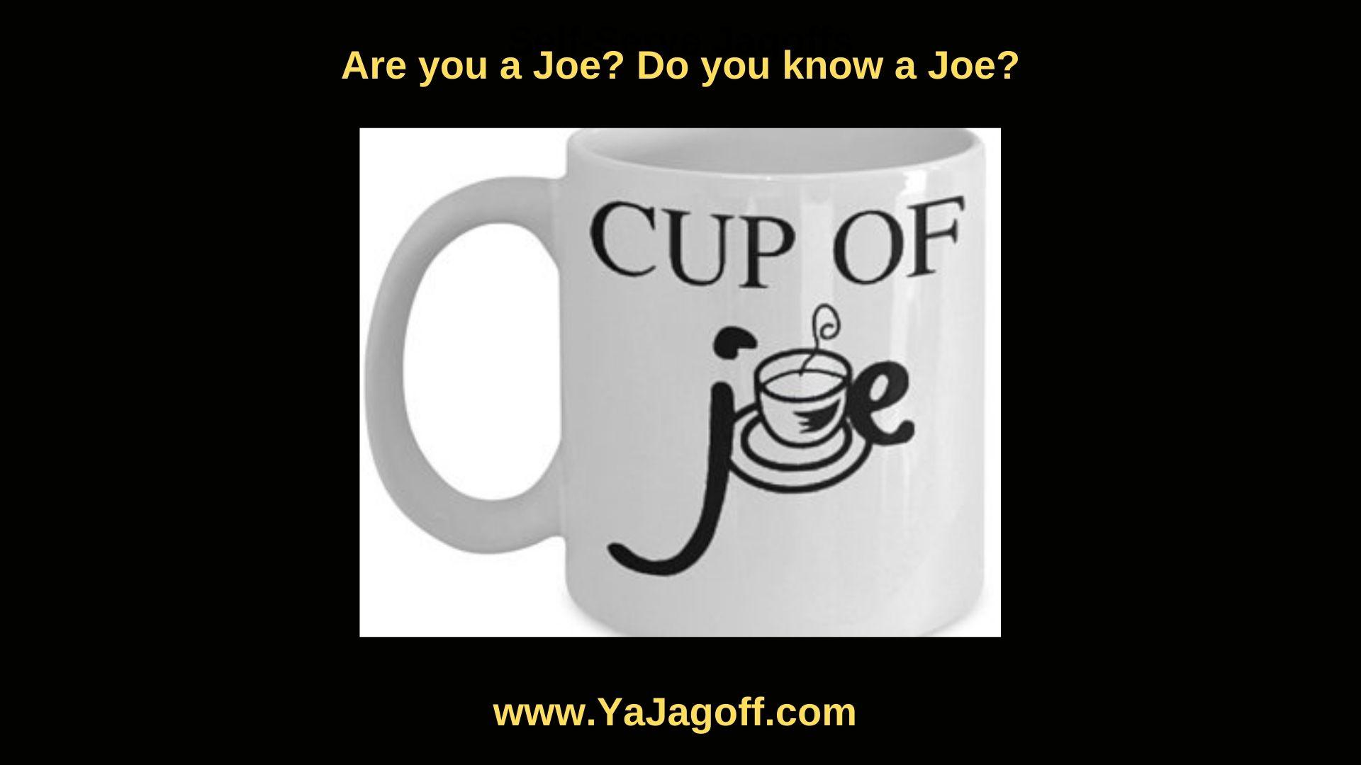 cup of joe yajaogff