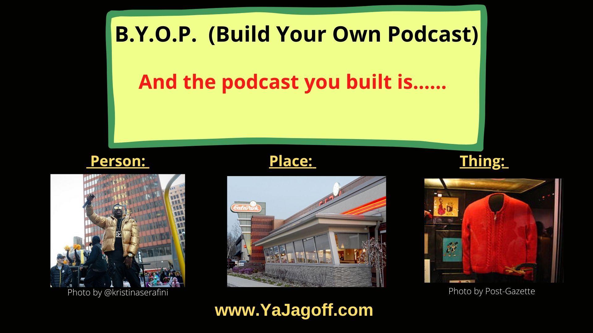 YaJagoff Podcast Build Your Own Podcast Wnners