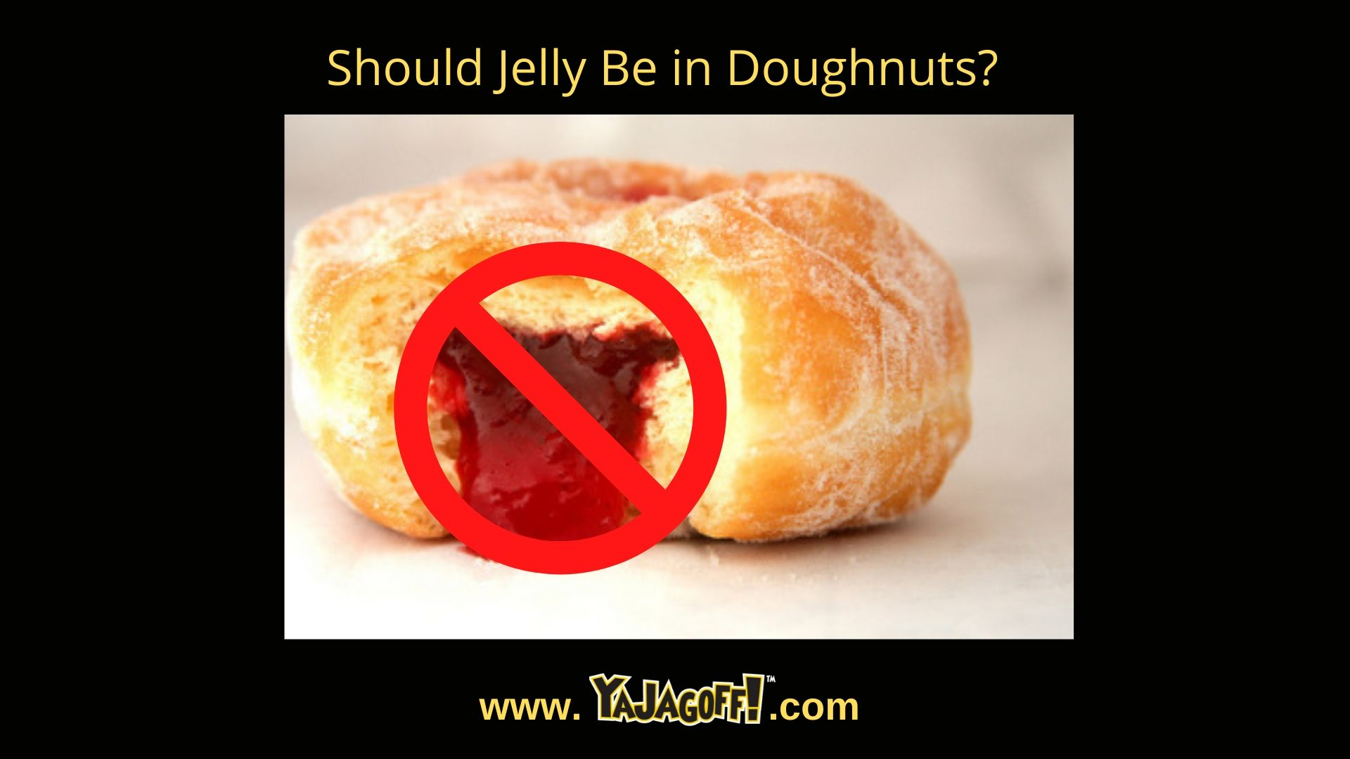 YaJagoff Blog and Jellie Doughnuts