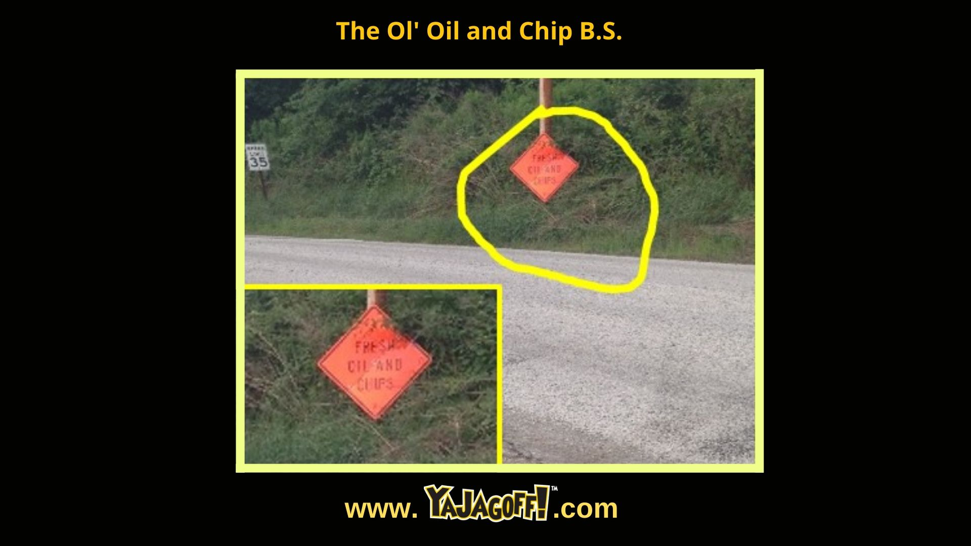 YaJagoff Oil and Chip Roads