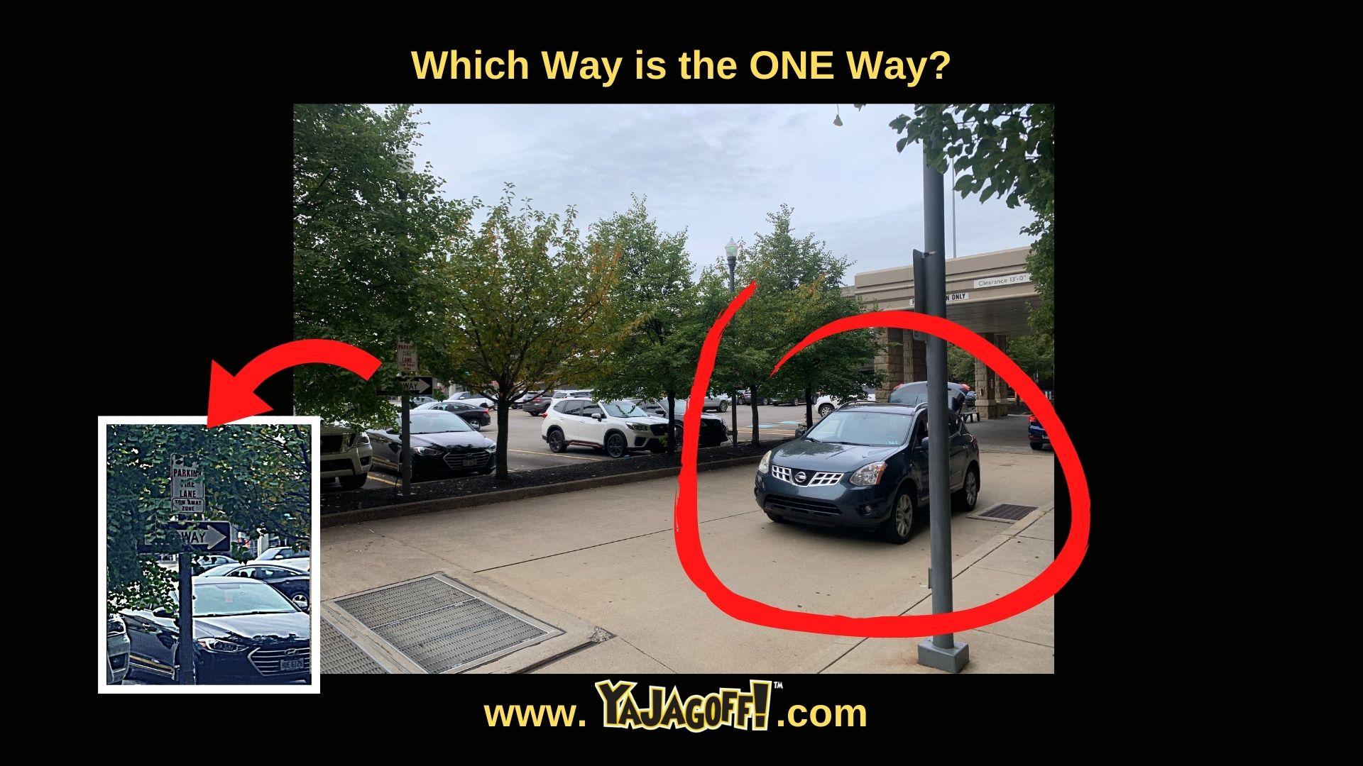 Jagoff Drivers on One Way Lane