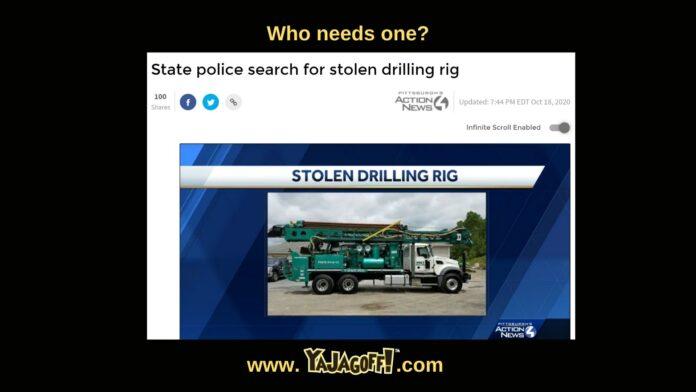 YaJagoff Stolen Drilling Truck