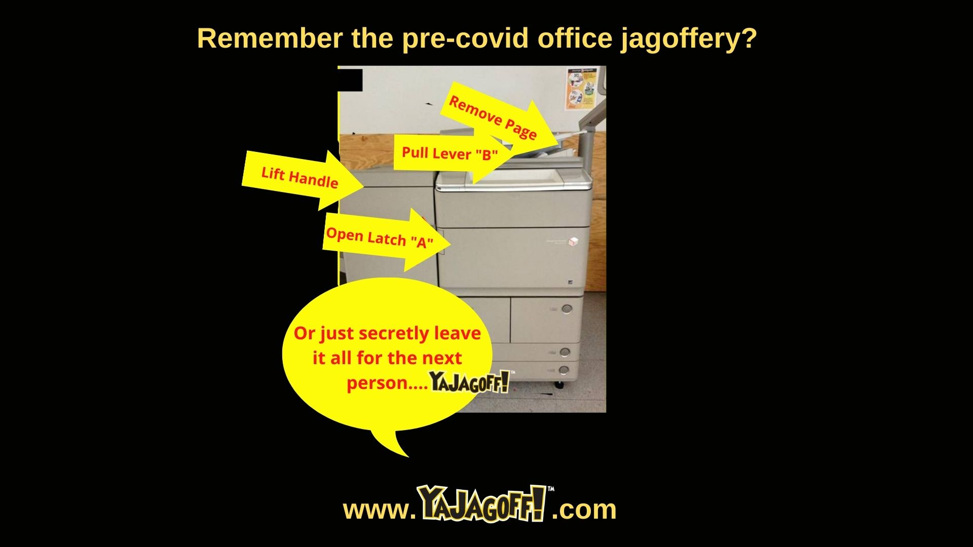 Jagoffs at the office