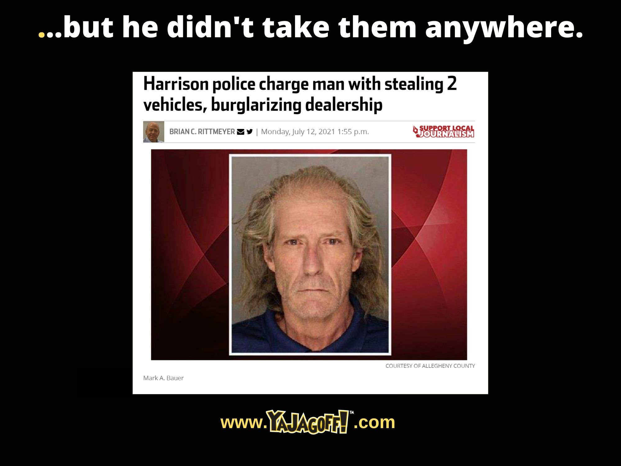 Care theif is a dumb criminal