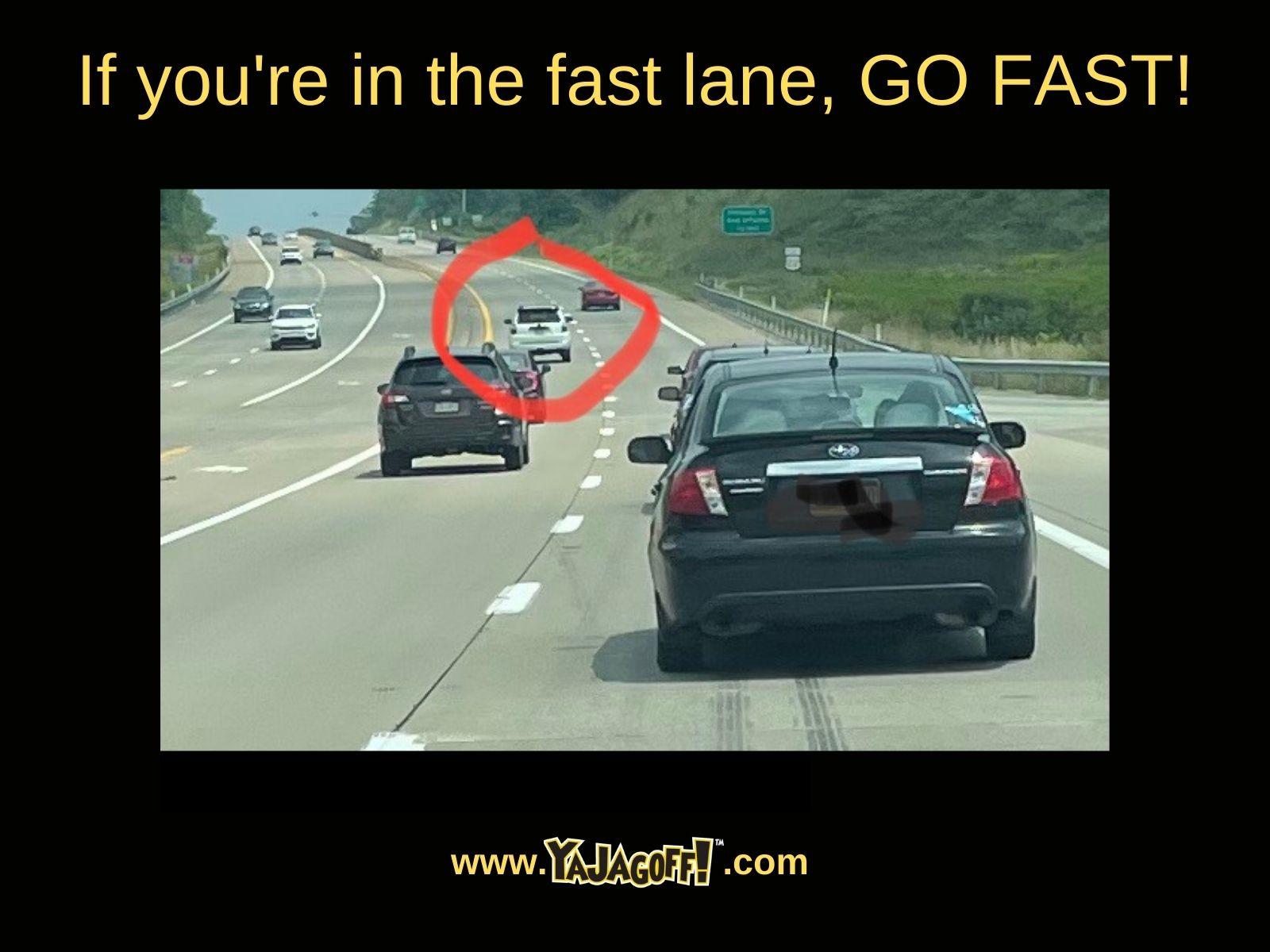 Fast lane jagoffs